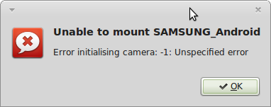 unable to mount samsung_android: error initialising camera -1 unspecified error